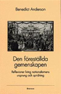 Den föreställda gemenskapen; Benedict Anderson ; 1993