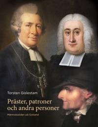 Präster patroner och andra personer : människoöden på Gotland
