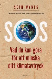 SOS : vad du kan göra för att minska ditt klimatavtryck