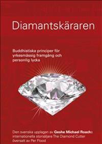Diamantskäraren : buddhistiska principer för yrkesmässig framgång och personlig lycka