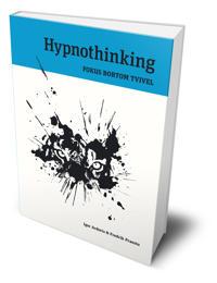 Hypnothinking : fokus bortom tvivel