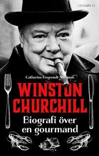 Winston Churchill – Biografi över en gourmand