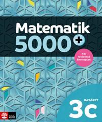 Matematik 5000+ Kurs 3c Basåret Lärobok