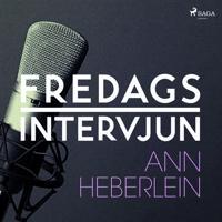 Fredagsintervjun – Ann Heberlein