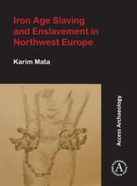 Bilde av Iron Age Slaving And Enslavement In Northwest Europe