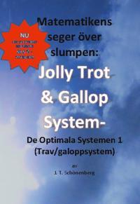 Matematikens Seger Över Slumpen: : Jolly Trot & Galopp System- De Optimala