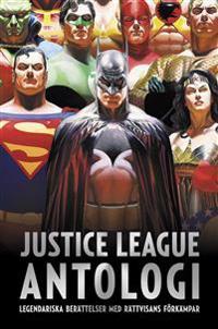 Justice League antologi : världens främsta superhjälteteam