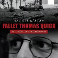 Fallet Thomas Quick – Att skapa en seriemördare