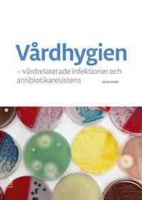 Vårdhygien : vårdrelaterade infektioner och antibiotikaresistens