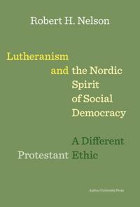 Bilde av Lutheranism And The Nordic Spirit Of Social Democracy