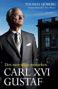 Carl XVI Gustaf – Den motvillige monarken