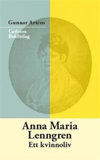 Anna Maria Lenngren : ett kvinnoliv
