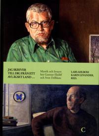 Jag skriver till dig från ett avlägset land … : mystik och livssyn hos Gunnar Ekelöf och Sven Delblanc