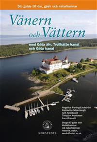 Vänern och Vättern med Göta Älv, Trollhätte kanal och Göta kanal : din guide till skärgårdens öar, gäst- och naturhamnar