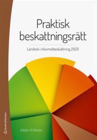 Praktisk beskattningsrätt : lärobok i inkomst- och förmögenhetsbeskattning