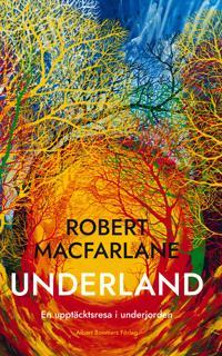Underland : en upptäcktsresa i underjorden