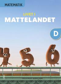 Matematik Livet i Mattelandet Grundbok D