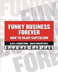 Funky Business Forever – How to Enjoy Capitalism