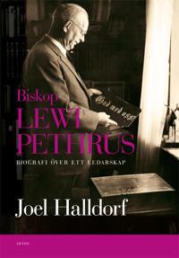 Biskop Lewi Pethrus : biografi över ett ledarskap – religion och mångfald i det svenska folkhemmet