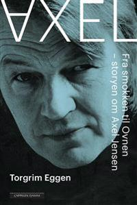 Bilde av bokomslaget til 'Axel; fra smokken til Ovnen; storyen om Axel Jensen'