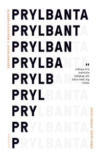 Prylbanta : färre saker större frihet