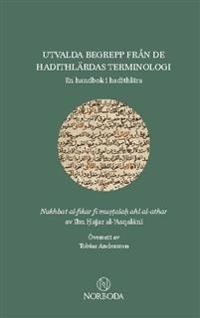Utvalda begrepp från de hadithlärdas terminologi : en handbok i hadithlära