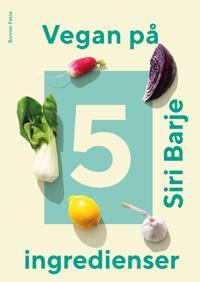 Vegan på 5 ingredienser