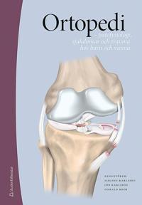 Ortopedi : patofysiologi sjukdomar och trauma hos barn och vuxna