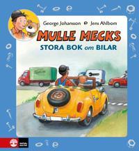 Mulle Mecks Stora bok om bilar samlingsvolym om allt som rullar och brummar