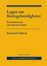 Lagen om företagshemligheter : en kommentar och rättsöversikter