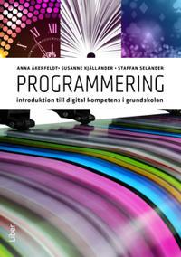 Programmering : introduktion till digital kompetens i grundskolan