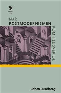 När postmodernismen kom till Sverige