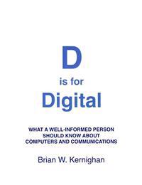 D is for Digital; Brian W. Kernighan ; 2011