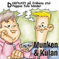 Munken & Kulan D, Häftstift på frökens stol ; Pappa fula händer