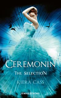 Ceremonin : The Selection