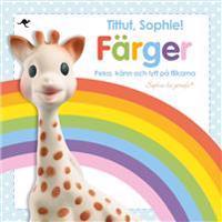 Tittut, Sophie! Färger – peka, känn och lyft på flikarna