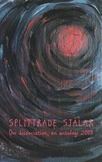 Splittrade själar: Om dissociation en antologi 2019