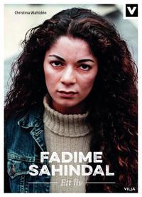 Fadime Sahindal : ett liv