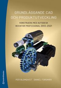 Grundläggande CAD och produktutveckling – Konstruera med Autodesk Inventor Professional 2013-2021