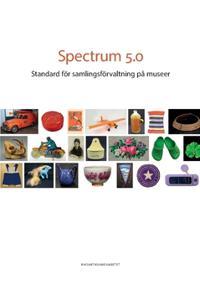 Spectrum 5.0 : standard för samlingsförvaltning på museer