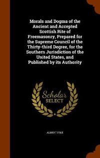 Bilde av Morals And Dogma Of The Ancient And Accepted Scottish Rite Of Freemasonry, Prepared For The Supreme Council Of The Thirty-third Degree, For The Southern Jurisdiction Of The United States, And Published By Its Authority
