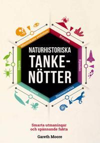 Naturhistoriska tankenötter : smarta utmaningar och spännande fakta