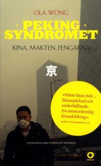 Pekingsyndromet : Kina, makten, pengarna