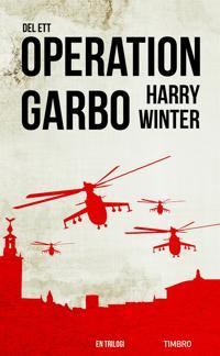 Operation Garbo : en trilogi. Del 1