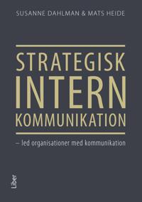 Strategisk intern kommunikation : led organisationer med kommunikation