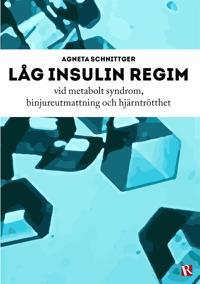 Låg insulin regim vid metabolt syndrom, binjureutmattning och hjärntrötthet