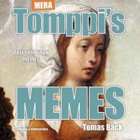 Mera Tomppi's memes