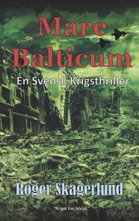 Mare Balticum: En svensk krigsthriller
