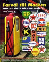 Farväl till Macken : historien om bensinbolagen och den svenska bensinhandeln