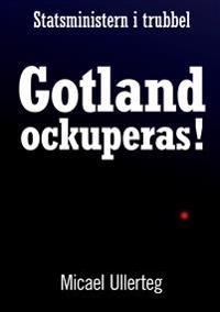 Gotland ockuperas!